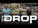 The Drop Featuring Dytto with guest host BluPrint | Episode 14 WODtheDrop