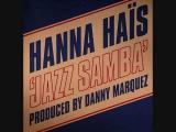 Hanna Hais - Jazz Samba (Ian Carey Remix)