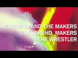 Reverend And The Makers - The Wrestler