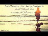 Bah Samba Feat. Anna Cavazos - Lost Without You
