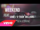 Ben Liebrand - Weekend ft. James 'D-train' Williams