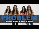 Ariana Grande - Problem by Merrell Twins & Nina and Randa