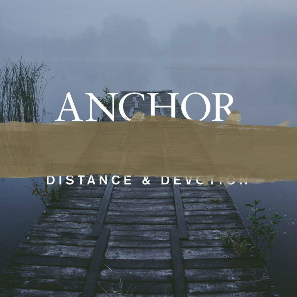 Anchor – Distance & Devotion (2015)