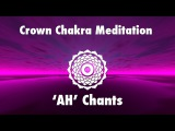 Magical Chants for Crown Chakra Awakening AH Meditation Music