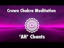 Magical Chants for Crown Chakra Awakening [ AH ] | Meditation Music |