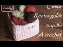 Cesta rectangular a trapillo o totora de crochet diestro