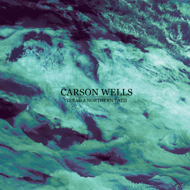 Carson Wells - Tread A Northern Path (2015)