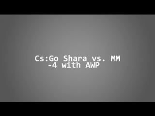 CS:GO SHARA 4 with AWP