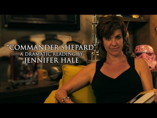 Commander Shepard A Dramatic Reading by Jennifer Hale