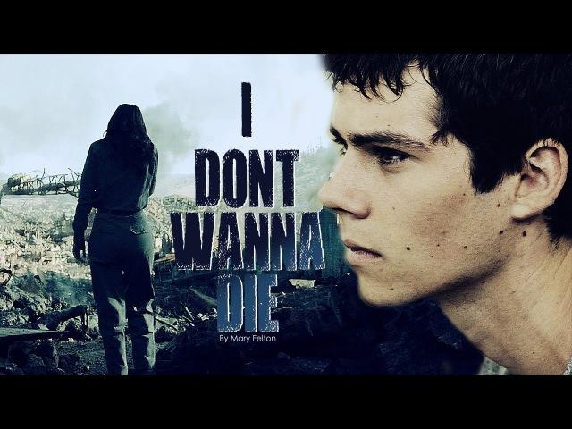➴I dont wanna die [THG, TMR]
