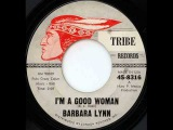 Barbara Lynn - I'm A Good Woman