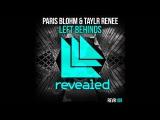 Paris Blohm &amp Taylr Renee - Left Behinds (Original Mix)