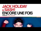 Jack Holiday & Sash! - Encore Une Fois (Radio Edit)