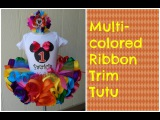 HOW TO Make a Multicolored Ribbon Trim Tutu by Just Add A Bow
