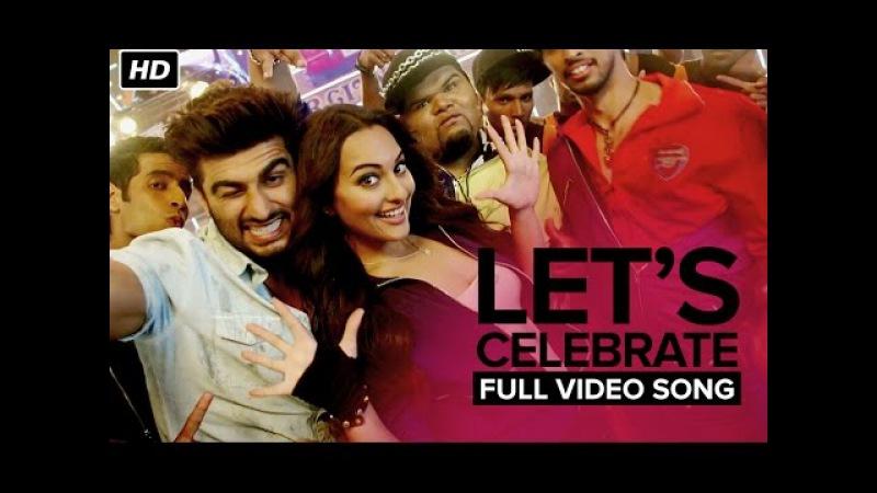 Let's Celebrate (Unedited Video Song) | Tevar | Arjun Kapoor Sonakshi Sinha