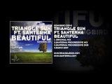 Triangle Sun featuring Santerna - Beautiful
