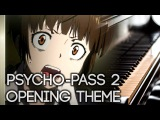 Psycho-Pass 2 OP - Enigmatic Feeling