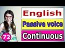 72. Английский PASSIVE VOICE / Длительное Время