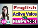 66. Английский АКТИВНЫЙ ЗАЛОГ / ПАССИВНЫЙ ЗАЛОГ / ACTIVE VOICE / PASSIVE VOICE