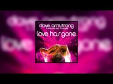 Dave Armstrong - Love Has Gone (Club Mix)