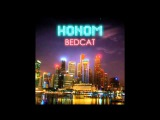 Honom - Bedcat (Original Mix)