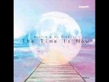Mattik &amp No Rabbitz - The Time Is Now (Forteba Remix)