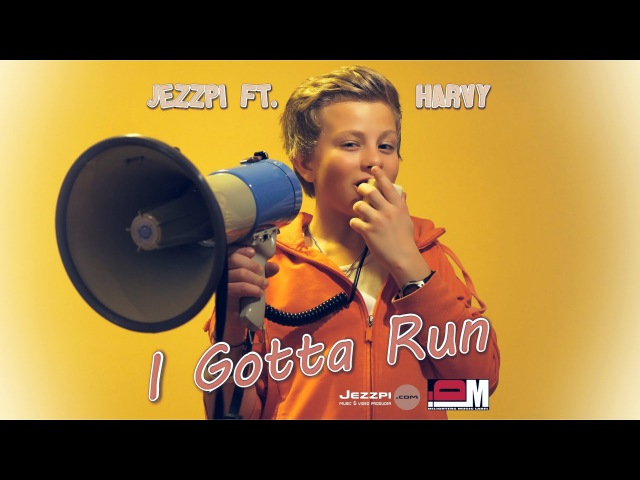 Jezzpi ft. Harvy - I Gotta Run