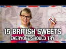 15 British Sweets Everyone Should Try - Anglophenia Ep 22