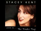 Stacey Kent - East Of The Sun