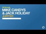 Jack Holiday &amp Mike Candys - Jupiter (Original Mix)