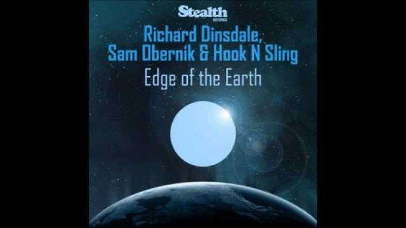 Richard Dinsdale Hook N Sling Sam Obernik Edge Of the Earth Tommy Trash Remix