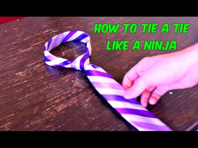 How to Tie a Tie Like a Ninja