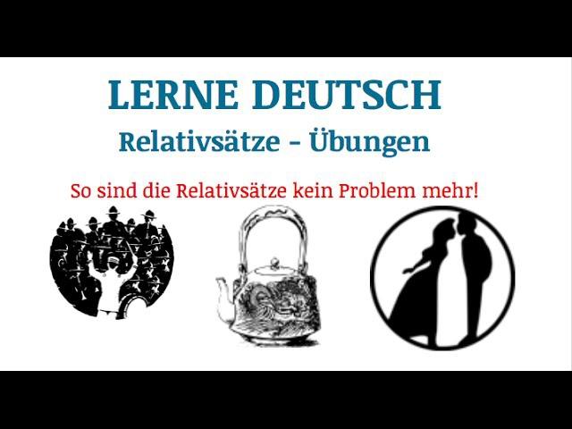 Lerne Deutsch: Relativsätze - Übungen. TEIL 2