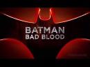 Бэтмен: Дурная кровь (Batman: Bad Blood) - Трейлер [озв. kapets Katrin Marin]