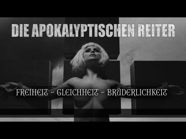 DIE APOKALYPTISCHEN REITER - Freiheit Gleichheit Brüderlichkeit (OFFICIAL CENSORED VIDEO)