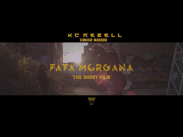 KC Rebell feat Xavier Naidoo ► FATA MORGANA ◄ The Short Film 4K prod by Juh Dee
