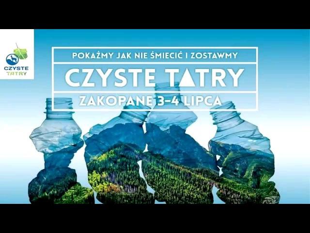 Stowarzyszenie Czysta Polska wraz z ambasadorami zapraszają na akcję Czyste Tatry 2015