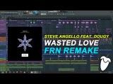 Steve Angello Feat. Dougy - Wasted Love (Original Mix) (FL Studio Remake + FLP)