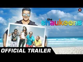 The Shaukeens Official Trailer   Anupam Kher, Annu Kapoor, Piyush Mishra, Lisa Haydon & Akshay Kumar