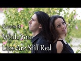 While Your Lips Are Still Red - FolkMetal Duo Cover