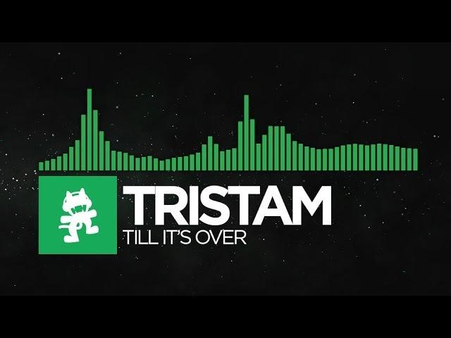 [Glitch Hop or 110BPM] - Tristam - Till Its Over [Monstercat Release]