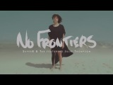 Super8 &amp Tab feat. Julie Thompson - No Frontiers (Official Music Video)