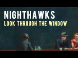 Hopper's Nighthawks Look Through The Window