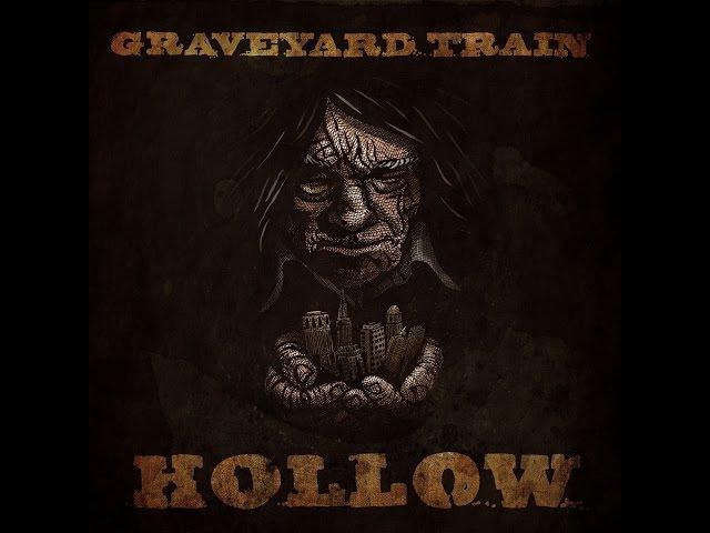 Graveyard Train - Hollow (Cargo) [Full Album]