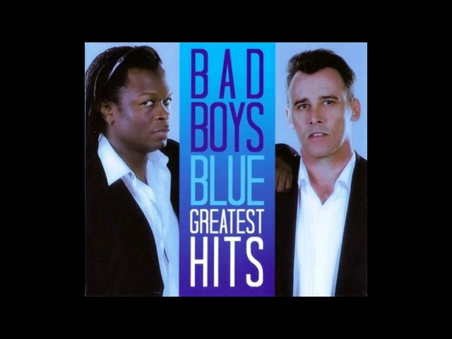 Bad Boys Blue - Greatest Hits