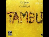 Cal Tjader &amp Charlie Byrd - Tambu