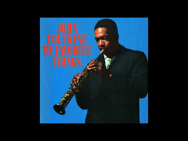 John Coltrane My Favorite Things (1961) [Full album]