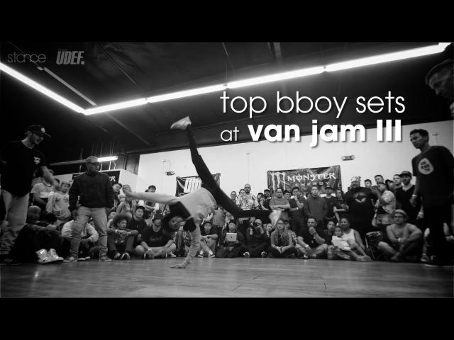 Top Bboy Sets at Van Jam III .stance x udeftour.org