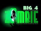 Big 4 - Зомби апокалипсис