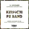 Кирпичи (Спб), PX band (Тлн) - большой концерт!